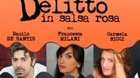 """""""Delitto in salsa rosa"""": il teatro che imita la tv che imita il giallo d'autore"""